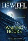 Waking Hours (East Salem, #1)