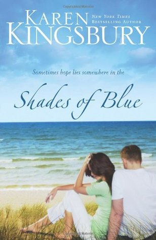 Shades of Blue by Karen Kingsbury