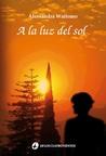 A la luz del sol by Alessandra Waitomo