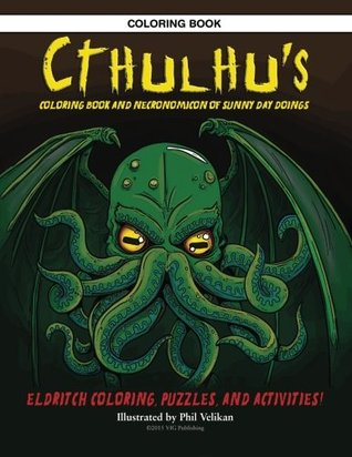 Cthulhu\'s Coloring Book and Necronomicon of Sunny Day Doings by Phil ...