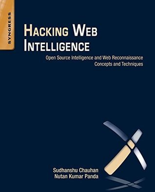 Hacking Web Intelligence: Open Source Intelligence and Web Reconnaissance Concepts and Techniques