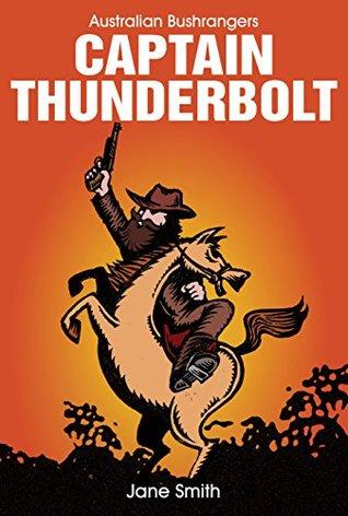 Captain Thunderbolt (Australian Bushrangers Series)