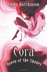 Cora: Queen of the Shades (Cora, #2)