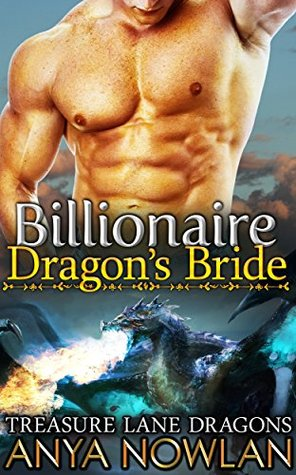 Billionaire Dragons Bride Find Her Bear By Anya Nowlan