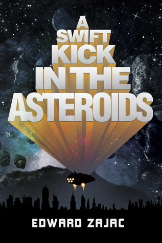 A Swift Kick In The Asteroids (Wave Gate Cycle, #1)