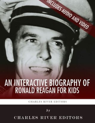 An Interactive Biography of Ronald Reagan for Kids