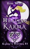 Healing Karma (Karma's Witches, #5)