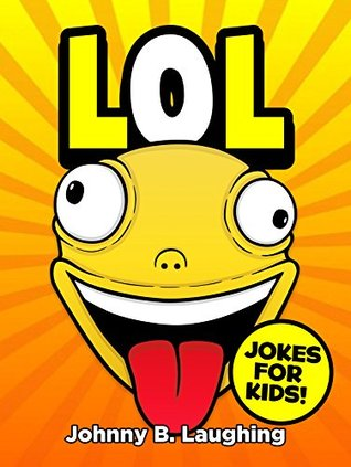 Books for Kids: LOL! (Funny Jokes for Kids): 101 Jokes for Kids - Games & Puzzles - Kids Jokes - Jokes for Children