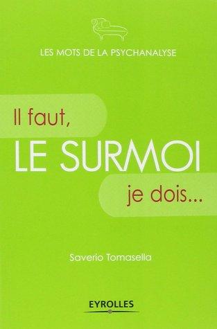 Le Surmoi: Il faut, je dois... por Saverio Tomasella