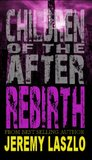 Rebirth (Children of the After, #4)