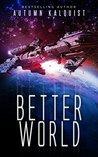 Better World by Autumn Kalquist