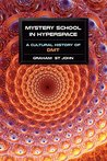 Mystery School in Hyperspace: A Cultural History of DMT