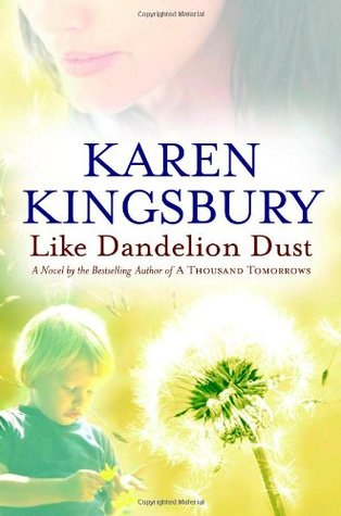 Like Dandelion Dust by Karen Kingsbury