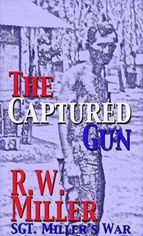 Download PDF Free The Captured Gun: Sgt. Miller's War
