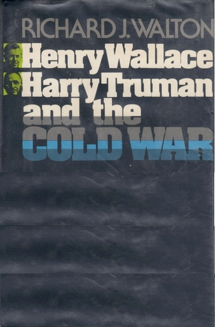 Henry Wallace, Harry Truman and the Cold War