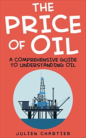 the price of oil a comprehensive guide to understanding oil by rh goodreads com Sustianable Consumer Guide Fishing Consumer Guide Book