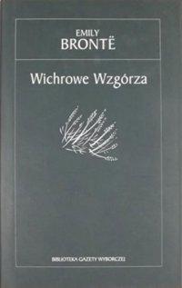 Wichrowe Wzgórza (Biblioteka Gazety Wyborczej: XIX wiek, #13)