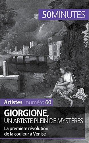 Giorgione, un artiste plein de mystères: La première révolution de la couleur à Venise (Artistes t. 60)