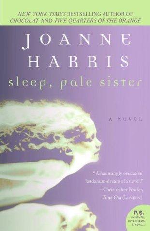 Sleep, Pale Sister by Joanne Harris