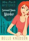 Screwed Down Murder (Mrs. Fix It Mysteries #2)