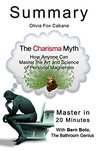 A 20-Minute Summary of the Charisma Myth: How Anyone Can Master the Art and Science of Personal Magnetism