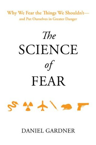 The Science of Fear by Dan Gardner