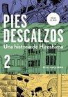 Pies descalzos 2 - Una historia de Hiroshima by Keiji Nakazawa