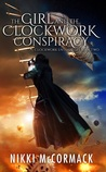 The Girl and the Clockwork Conspiracy (Clockwork Enterprises, #2)