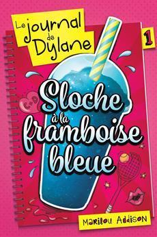 Sloche à la framboise bleue (Le journal de Dylane, #1)