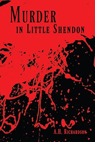Murder in Little Shendon by A.H. Richardson
