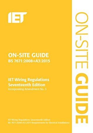 on site guide bs 7671 2008 wiring regulations incorporating rh goodreads com bs7671 wiring regulations bs7671 wiring regulations summary