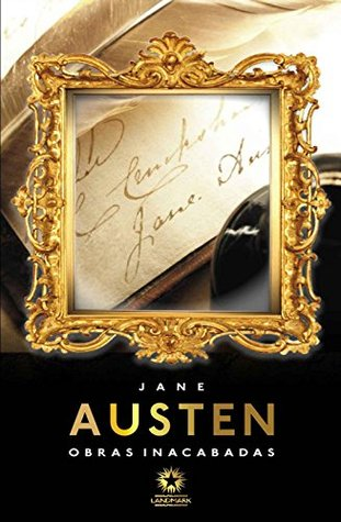 Ebook Obras inacabadas: Unfinished novels (Edição Bilíngue) by Jane Austen read!