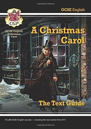 GCSE English Text Guide - A Christmas Carol