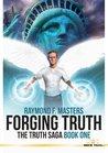 Forging Truth: The Truth Saga, Book One