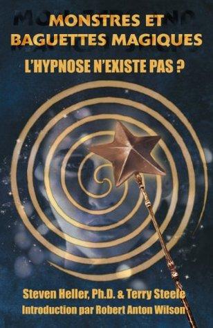 Monstres et Baguettes Magiques : L'hypnose n'existe pas ?