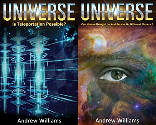 Universe (2in1): Is Teleportation Possible? and Can Human Beings Live And Survive On Different Planets?