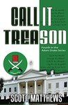 Call It Treason (Adam Drake #4)