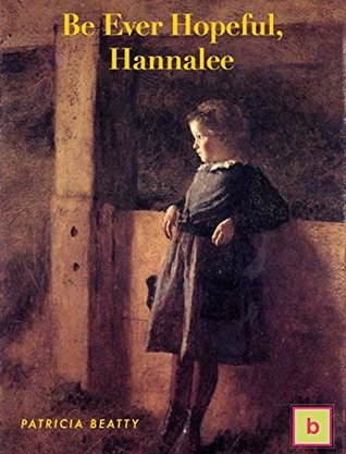 Be Ever Hopeful, Hannalee: Historical Fiction for Teens