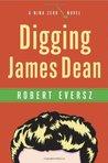 Digging James Dean: A Nina Zero Novel (Nina Zero Novels, #4)