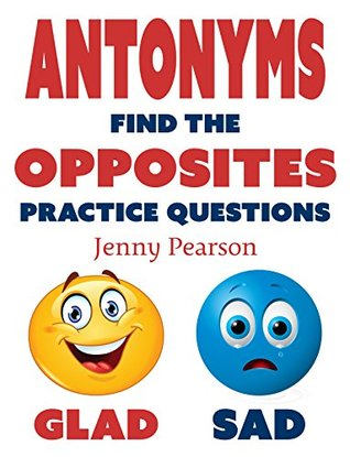 Antonyms: Find the Opposites Practice Questions