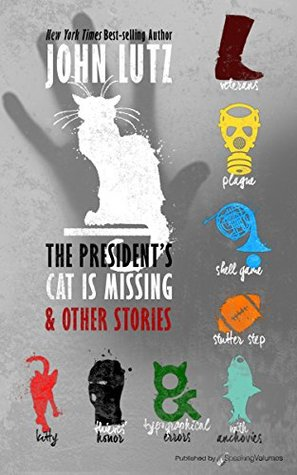 The President's Cat Is Missing & Other Stories