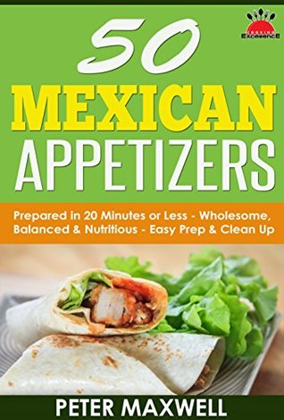 50 mexican appetizer recipes authentic mexican food prepared in 24777194 forumfinder Images