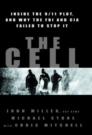 The Cell: Inside the 9/11 Plot & Why the FBI & CIA Failed to Stop It