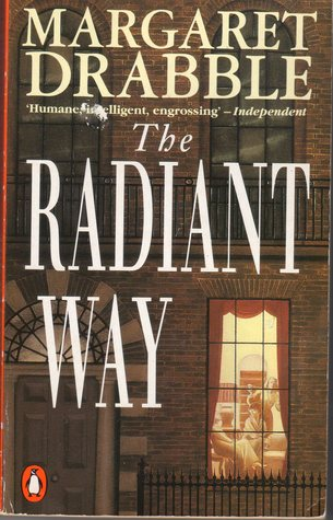The Radiant Way By Margaret Drabble