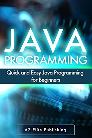 JAVA: Quick and Easy JAVA Programming for Beginners