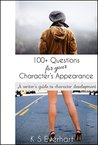 100+ Questions for your Character's Appearance: A writer's guide to character development