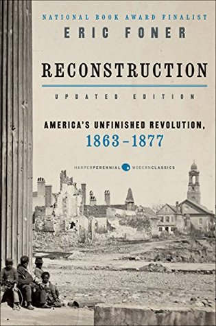 Reconstruction americas unfinished revolution 1863 1877 by eric foner fandeluxe Choice Image