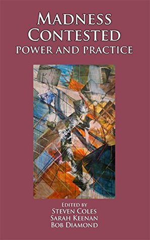 Madness Contested: Power and practice