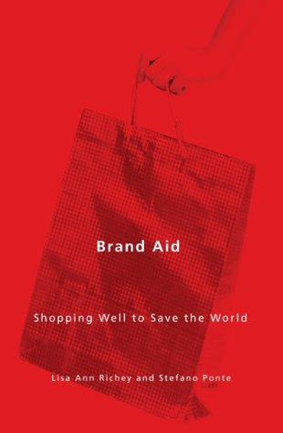 Brand Aid: Shopping Well to Save the World (A Quadrant Book)