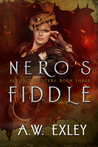 Nero's Fiddle by A.W. Exley